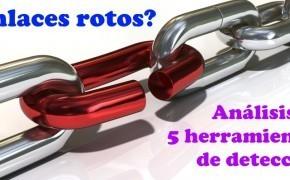 Detectar enlaces rotos: análisis de 5 herramientas