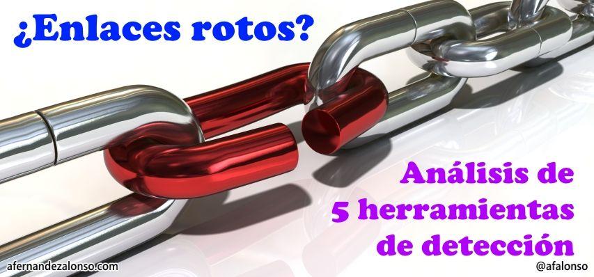 Consultor SEO Sevilla analiza 5 herramientas de detección de enlaces rotos