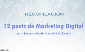 12 posts de Marketing Digital con los que olvidé la cuesta de Enero
