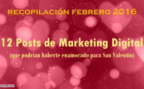 12 posts de Marketing Digital que te habrían enamorado en San Valentín