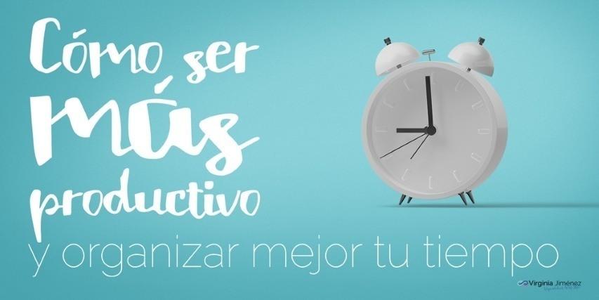 Organiza mejor tu tiempo para ser más productivo