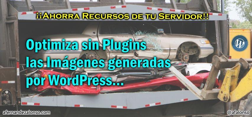 Optimiza sin plugins las imágenes que crea WordPress y ahorra recursos del servidor