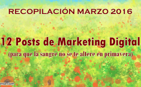 12 posts de Marketing Digital para no alterar la sangre en primavera