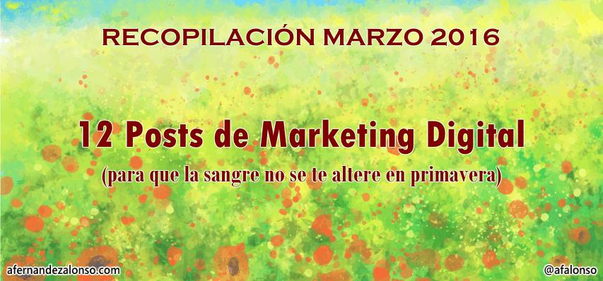 Recopilación; Mejores 12 Posts de Marketing Digital en marzo 2016