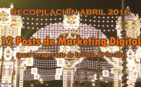12 posts de Marketing Digital para recuperarme de la Feria de Sevilla