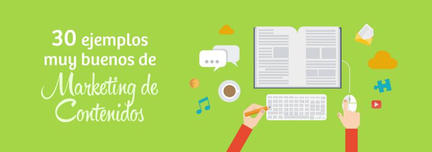 30 ejemplos para tener éxito con el Marketing de Contenidos