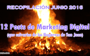 12 Posts de Marketing Digital que salvarías de las Hogueras de San Juan