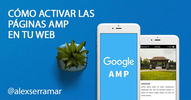 Mejorar el posicionamiento SEO activando las AMP de tu Web o Blog