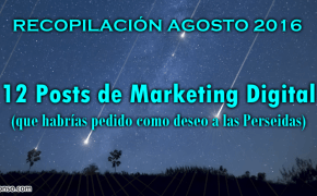 12 Posts de Marketing Digital que habrías pedido a las Perseidas