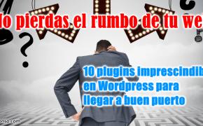 10 plugins que nunca deberían faltar en tu WordPress