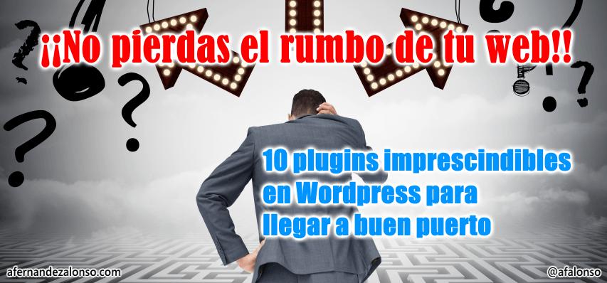 Selección de 10 plugins imprescindibles en una web o blog Wordpress