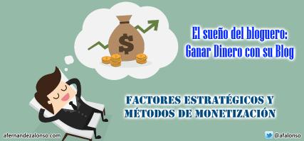 Factores estratégicos y métodos de monetización de un Blog