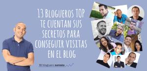 13 Blogueros TOP te cuentan cómo conseguir visitas a tu blog