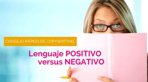 Utilizar lenguaje positivo para conseguir clientes con tu copywriting