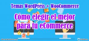 Cómo elegir el mejor tema de WordPress para WooCommerce