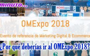 OMExpo 2018, el evento de Marketing Digital y eCommerce al deberías ir