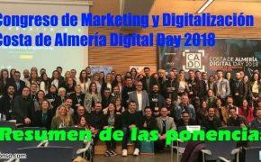 Costa de Almería Digital Day 2018: Resumen del Congreso de Marketing y Digitalización