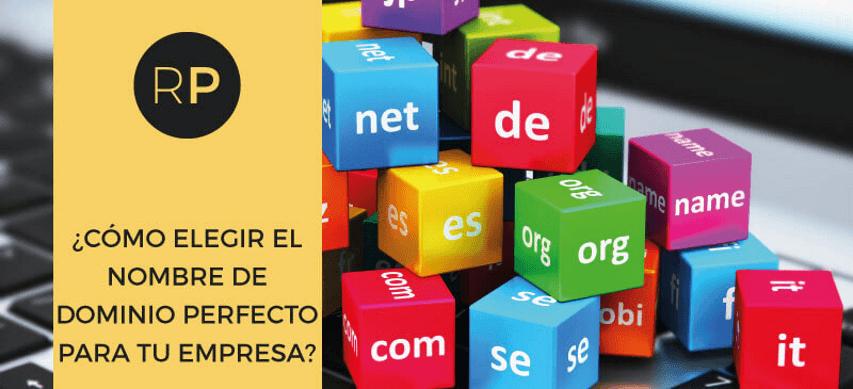 Cómo elegir el nombre de dominio perfecto para una empresa