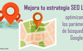 SEO Local y geolocalización de las búsquedas en Google
