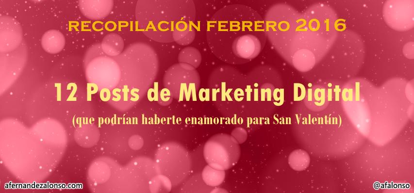 Recopilación; Mejores 12 Posts de Marketing Digital en febrero 2016