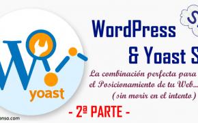 La mejor configuración para posicionar con Yoast SEO y WordPress (II)