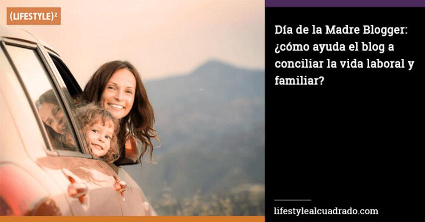 Especial Día de la Madre Bloguera