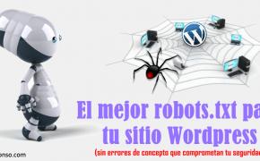 ¿Cómo crear el mejor archivo robots.txt para webs y blogs WordPress?