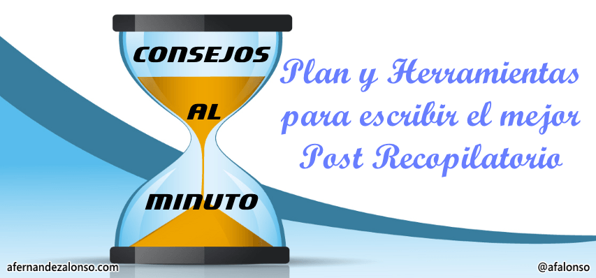 Planificación y Herramientas para escribir el mejor Post Recopilatorio