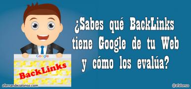 Los Backlinks que Google tiene de una Web y cómo los evalúa