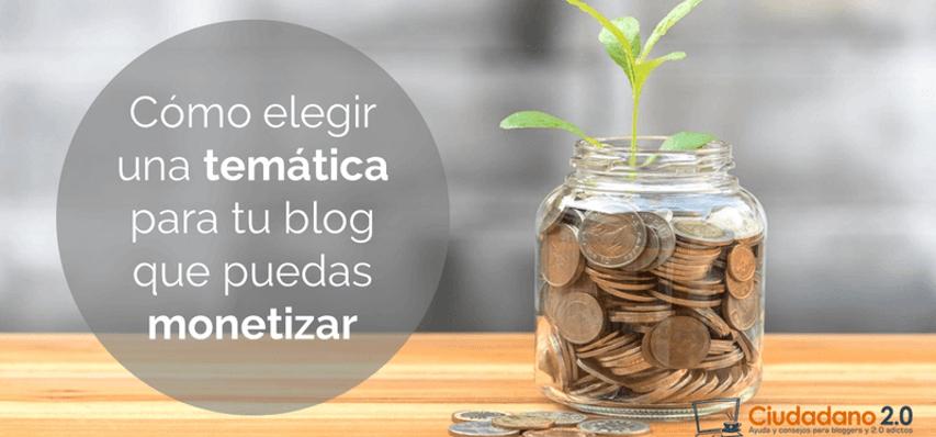 Monetiza tu blog eligiendo la mejor temática para ti