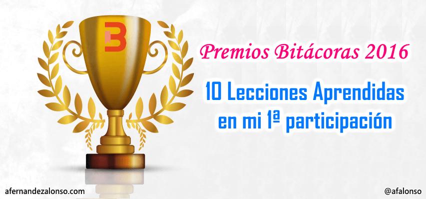 ¿Qué aprendí de mi primera participación en los Premios Bitácoras 2016?
