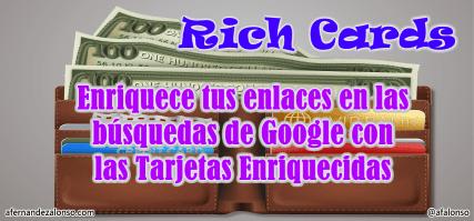En qué consisten las tarjetas enriquecidas de Google