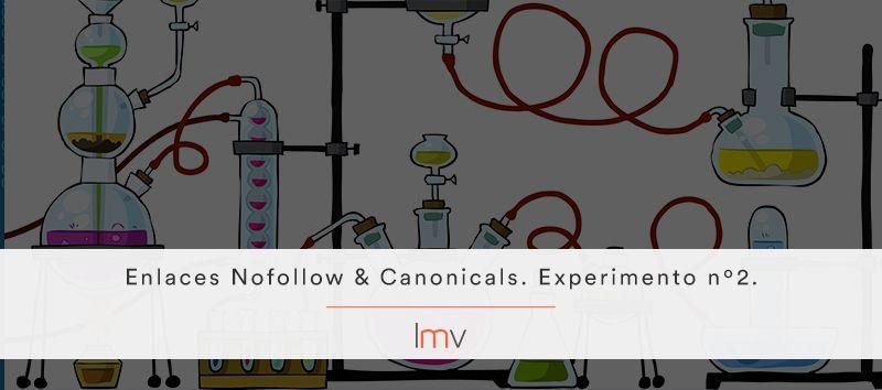 Experimento: Enlaces Nofollow & Canonicals