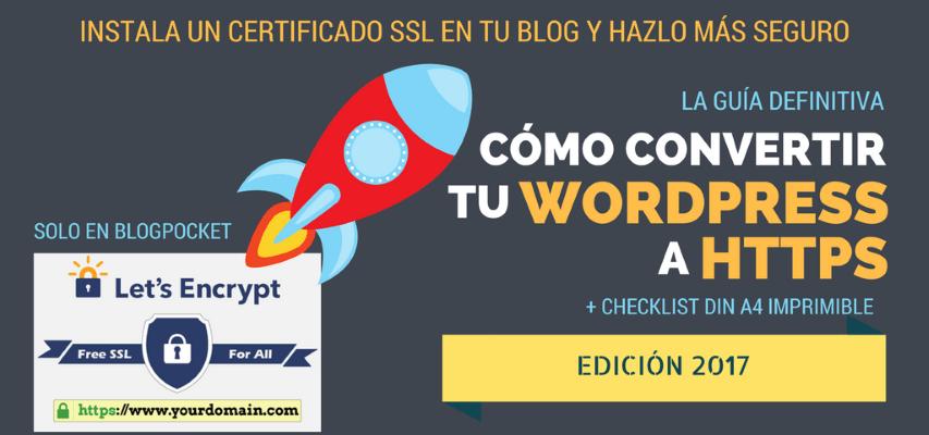 Cómo convertir tu WordPress HTTPS y hacerlo más seguro