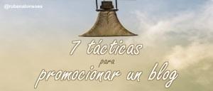 Cómo promocionar un blog, basado en un caso real (7 tácticas)