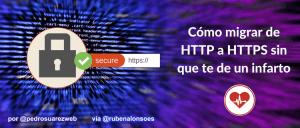 Cómo migrar sin sufrimiento desde HTTP a HTTPS