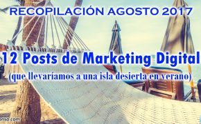 12 Posts de Marketing Digital achicharrados bajo el sol de agosto