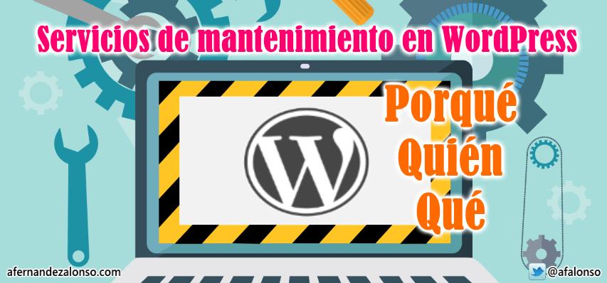 Porqué, quién y qué hace falta en un servicio de mantenimiento para WordPress