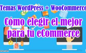 Cómo elegir la mejor plantilla WooCommerce para tu Tienda Online