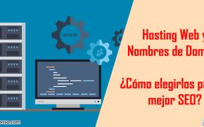 Cómo elegir Hosting y Dominios Web para el mejor SEO