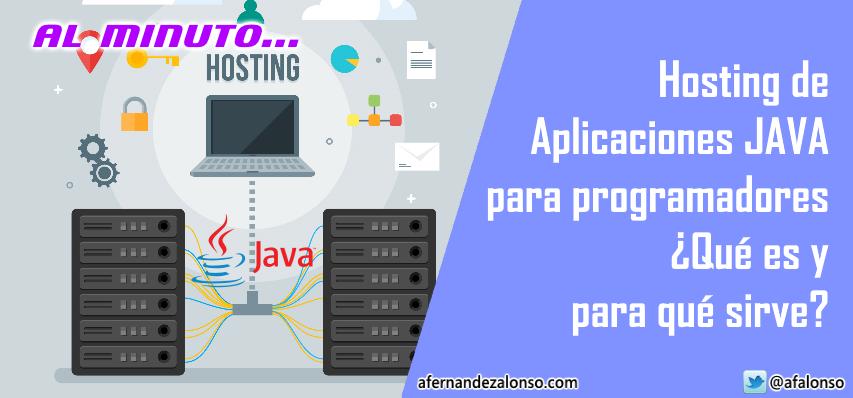 Hosting de Aplicaciones JAVA para programadores, ¿Qué es y para qué sirve?