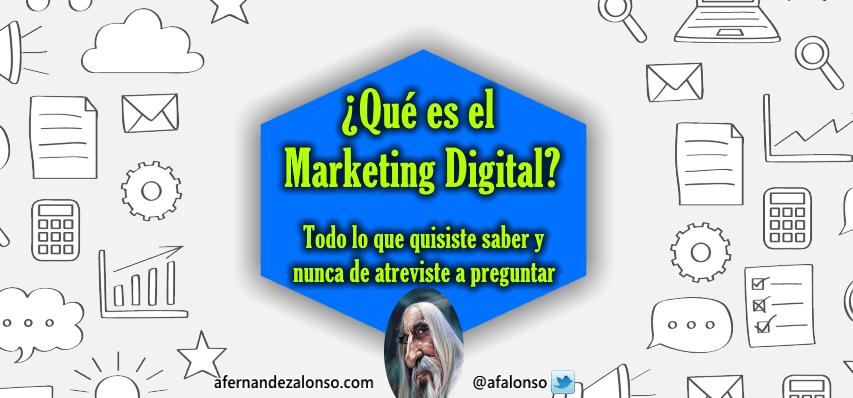 Qué es el Marketing Digital y cómo hacer una buena estrategia