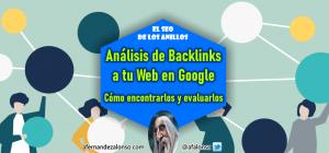 Cómo obtener y analizar los Backlinks que Google ha rastreado de tu Web